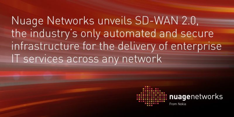 Nuage Networks releases SD-WAN 2.0, its automated services platform for delivery of enterprise IT services across any network and cloud